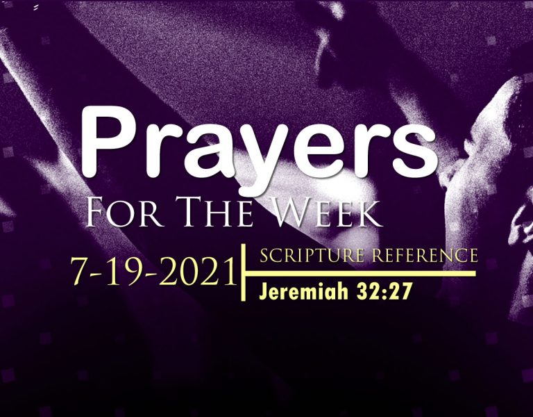PRAYERS FOR THE WEEK: 7-19-2021